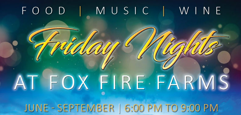 Friday Nightsat Fox Fire Farms